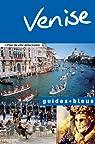 Guides bleus. Venise et environs par bleus