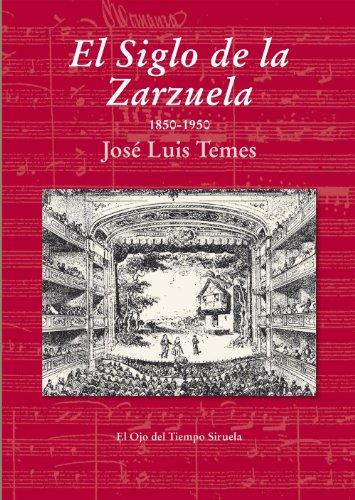 Descargar Libro El Siglo De La Zarzuela José Luis Temes