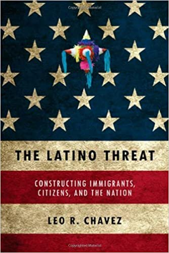Book The Latino Threat: Constructing Immigrants, Citizens, and the Nation by Chavez, Leo R. (2008)