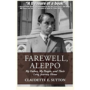 Farewell, Aleppo: My Father, My People, and Their Long Journey Home