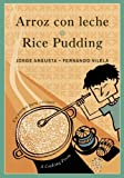 Arroz con leche/Rice Pudding: Un poema para cocinar/A Cooking Poem (Bilingual Cooking Poems) (English and Spanish Edition)