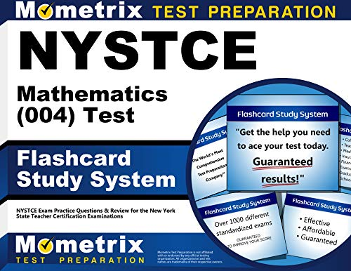 NYSTCE Mathematics (004) Test Flashcard Study System: NYSTCE Exam Practice Questions & Review for the New York State