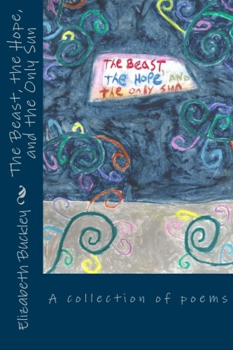 The Beast, the Hope, and the Only Sun ebook