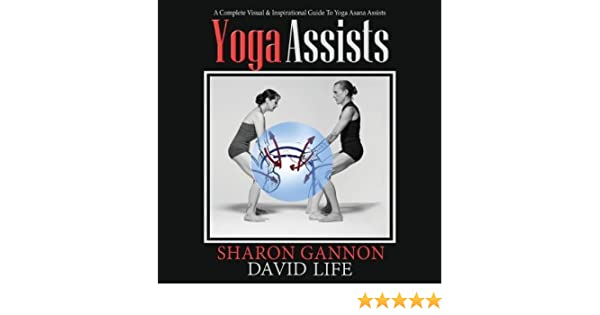 Yoga Assists: A Complete Visual and Inspirational Guide to ...