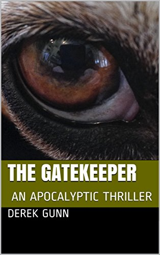 The Gatekeeper: AN APOCALYPTIC THRILLER