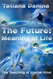 img - for The Future: Meaning of life (The Teaching of Djwhal Khul) (Volume 11) book / textbook / text book