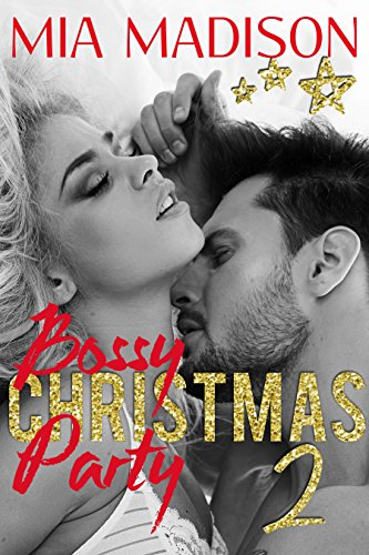 Bossy Christmas Party 2: A steamy CEO older man romance (Party Christmas Boss)