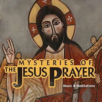 Mysteries of the Jesus Prayer: Music & Meditations by Rich Devletian