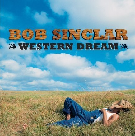 Bob Sinclair - Western dream (2006) - Zortam Music