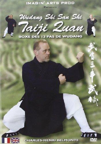 Wudang Shi San Shi : Taiji Quan, boxe des 13 pas de Wudang