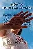 How to Overcome Shyness, Dana McMillan, 1451505035