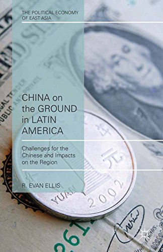 Download China on the Ground in Latin America: Challenges for the Chinese and Impacts on the Region (The Political Economy of East Asia) Pdf