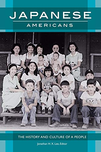 Japanese Americans: The History and Culture of a People (History Japanese American)