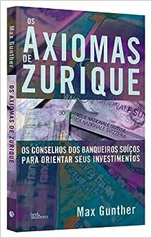 Os axiomas de Zurique - Livros na Amazon Brasil- 9788568905159
