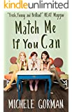 Match Me If You Can: A chick lit / romantic comedy about trading up