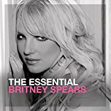 Britney Spears: The Essential Britney Spears (Audio CD)