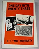 img - for One Day into Twenty Three by Ernest T. Moriarty (1987-09-03) book / textbook / text book