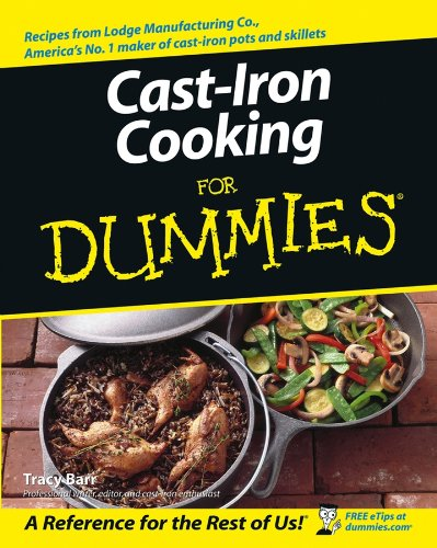 Cast Iron Cooking For Dummies® by Tracy Barr