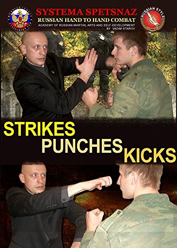 RUSSIAN SYSTEMA DVD #4: Strikes - Punches - Kicks. Martial Art Instructional Video by Russian Spetsnaz, Street Self-Defense Training, Hand to Hand Combat DVD