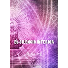 El silencio interior (Spanish Edition) Dec 30, 2017