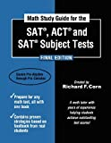 Math Study Guide for the SAT, ACT and SAT Subject Tests - Final Edition, Richard Corn, 1481884107
