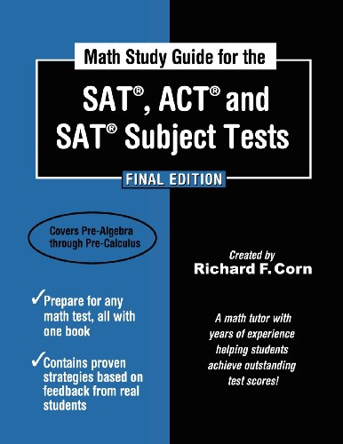 Math Study Guide for the SAT, ACT and SAT Subject Tests -  Final Edition