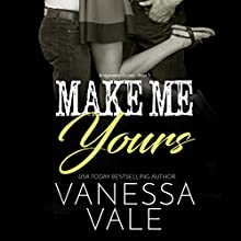 Make Me Yours: Bridgewater County, Book 5 Audiobook by Vanessa Vale Narrated by Kylie Stewart