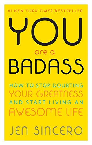 You Are a Badass®: How to Stop Doubting Your Greatness and Start Living an Awesome Life (Best Of Luck Games)