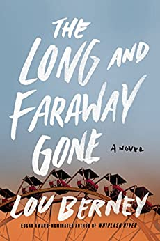 The Long and Faraway Gone: A Novel by [Berney, Lou]