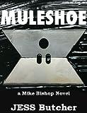 MULESHOE (a Mike Bishop Novel Book 1)