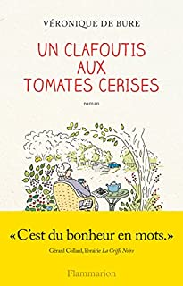 Un clafoutis aux tomates cerises, Bure, Véronique de