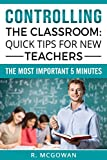 Controlling the Classroom: Quick Tips For New Teachers: The Most Important 5 Minutes
