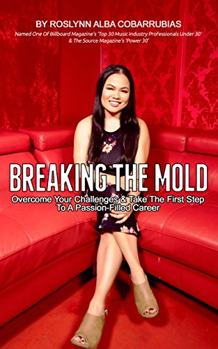 Breaking The Mold: Overcome Your Challenges & Take The First Step To A Passion-Filled Career - Alba Floor