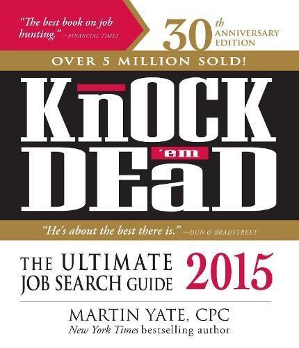 Knock 'em Dead 2015: The Ultimate Job Search Guide