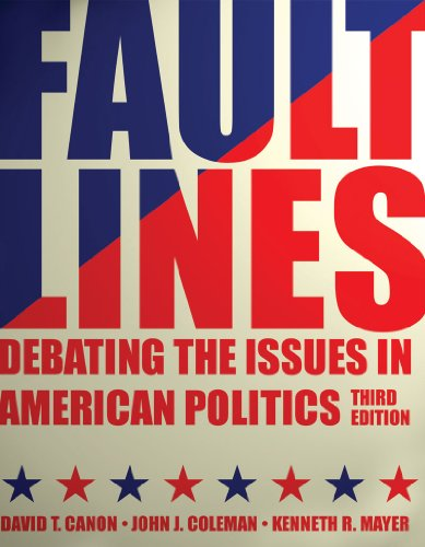 Faultlines: Debating the Issues in American Politics (Third Edition)
