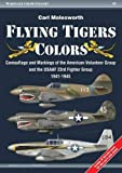 img - for Flying Tigers Colors: Camouflage and Markings of the American Volunteer Group and the USAAF 23rd Fighter Group, 1941-1945 (Warplane Color Gallery) book / textbook / text book