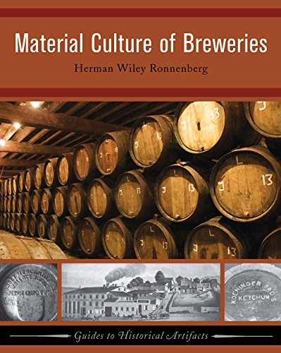 Material Culture of Breweries (Guides to Historical Artifacts)