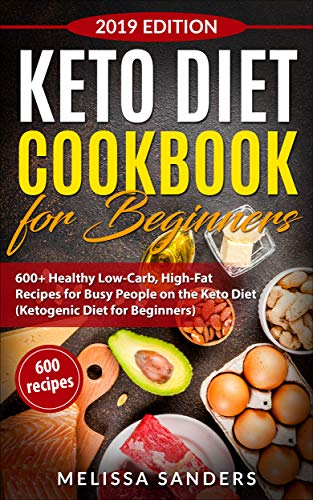 Pdf Outdoors Keto Diet Cookbook for Beginners: 600+ Healthy Low-Carb, High-Fat  Recipes for Busy People on the Keto Diet (Ketogenic Diet for Beginners)