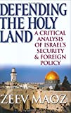 img - for Defending the Holy Land: A Critical Analysis of Israel's Security and Foreign Policy book / textbook / text book