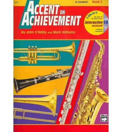 [(Accent on Achievement, Bk 2: B-Flat Trumpet, Book andamp; CD)] [Author: John O'Reilly] published on (May, 1998) ()