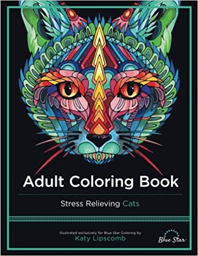 amazoncom adult coloring book stress relieving cats 9781941325209 katy lipscomb blue star coloring books - Amazon Adult Coloring Books