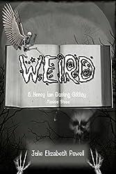 Weird: A Henry Ian Darling Oddity: Missive Three
