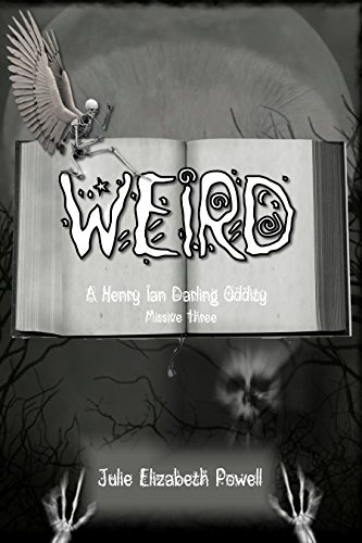 Weird: A Henry Ian Darling Oddity: Missive Three
