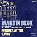 Murder at the Savoy: A Martin Beck Police Mystery Radio/TV Program by Maj Sjöwall Narrated by Neil Pearson