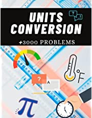 Units Conversion +3000 problems: Daily Practice Workbook With Answers   Mass Conversion Length Conversion  Area Conversion  Time Conversion Temperature Conversion  Radians and Degrees Conversion  