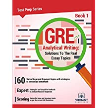 GRE Analytical Writing: Solutions to the Real Essay Topics - Book 1 (Test Prep Series)