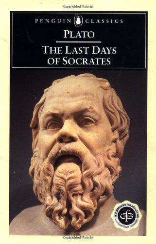 The Last Days of Socrates: Euthyphro; The Apology; Crito; Phaedo (Penguin Classics)