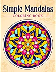 Simple Mandalas: Coloring Book with Easy and Simple Mandala Patterns for Kids or Adults.