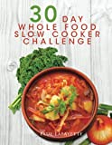 TOP 100 NATURAL, UNPROCESSED, APPROVED WHOLE FOOD RECIPES FOR YOUR SLOW COOKER! COMPLETE WITH PHOTOS AND NUTRITIONAL INFORMATION FOR EVERY RECIPE.   REGULAR PRICE: $19.99 | LIMITED TIME PROMOTIONAL PRICE  Research has proven that diet and lif...