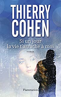 Si un jour la vie t'arrache à moi, Cohen, Thierry